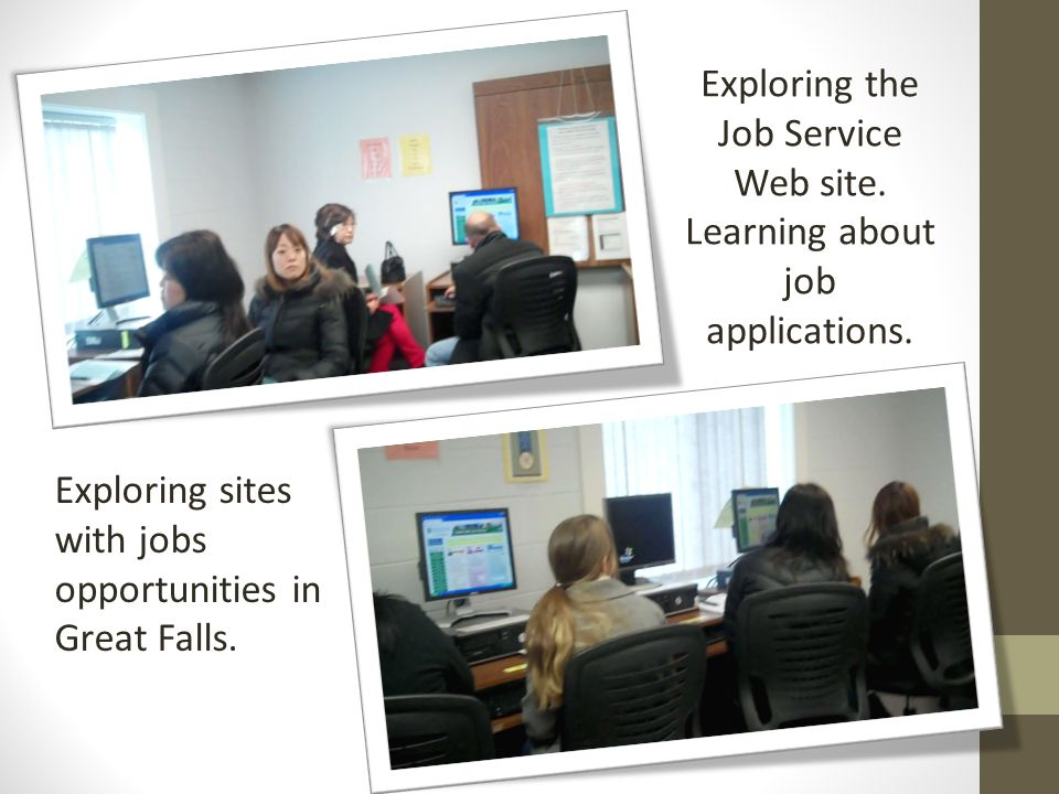 Exploring the Job Service Web site. Learning about job applications. Exploring sites with jobs opportunities in Great Falls.