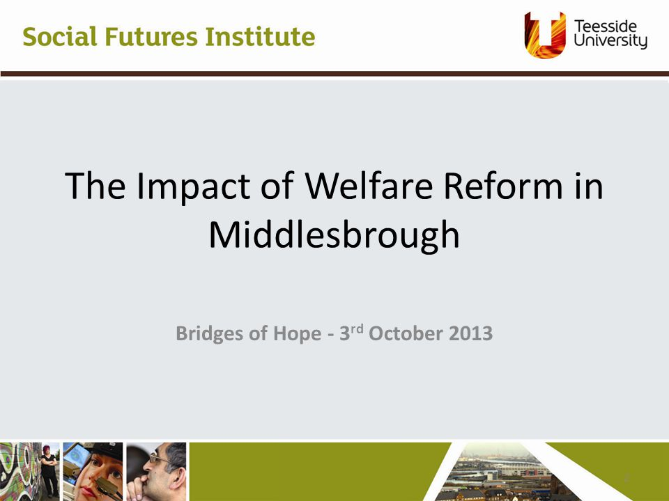 The Impact of Welfare Reform in Middlesbrough Bridges of Hope - 3 rd October 2013 2