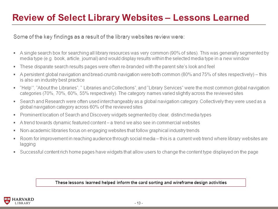 - 13 - Review of Select Library Websites – Lessons Learned Some of the key findings as a result of the library websites review were:  A single search