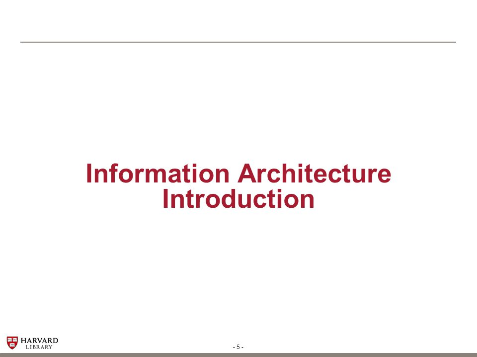 - 5 - Information Architecture Introduction