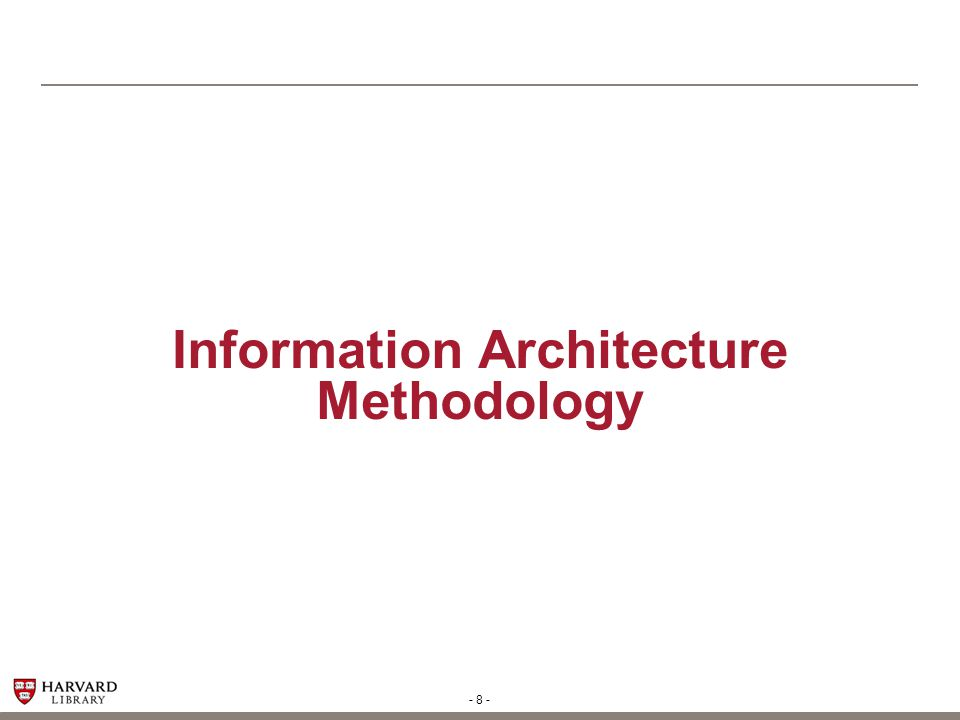 - 8 - Information Architecture Methodology