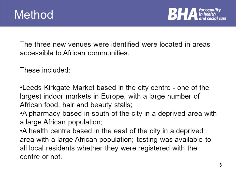Method The three new venues were identified were located in areas accessible to African communities. These included: Leeds Kirkgate Market based in th