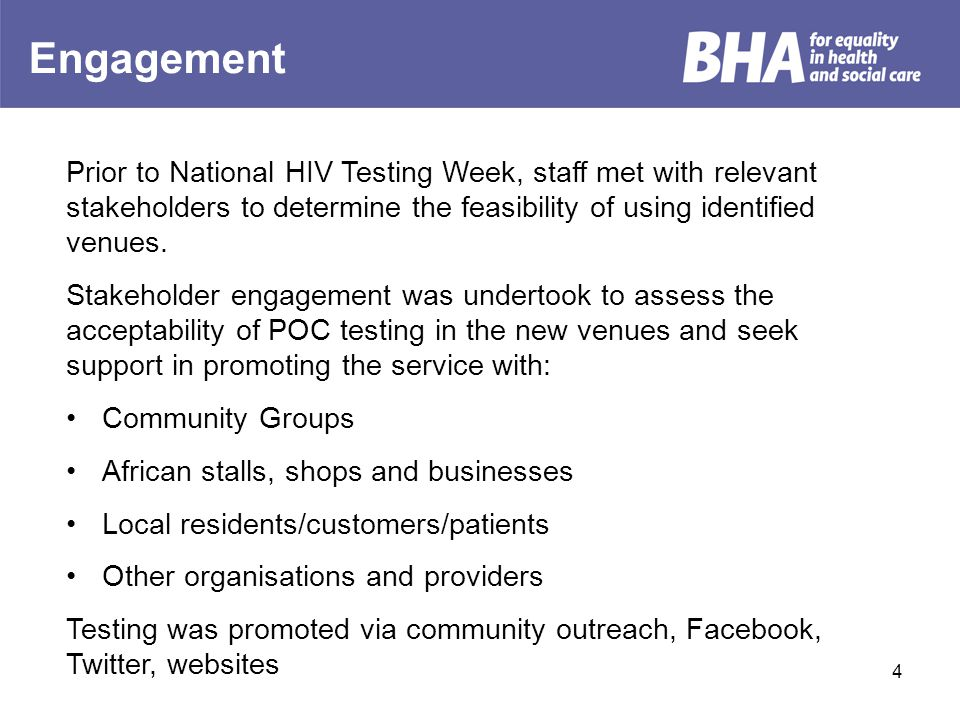 Engagement 4 Prior to National HIV Testing Week, staff met with relevant stakeholders to determine the feasibility of using identified venues.
