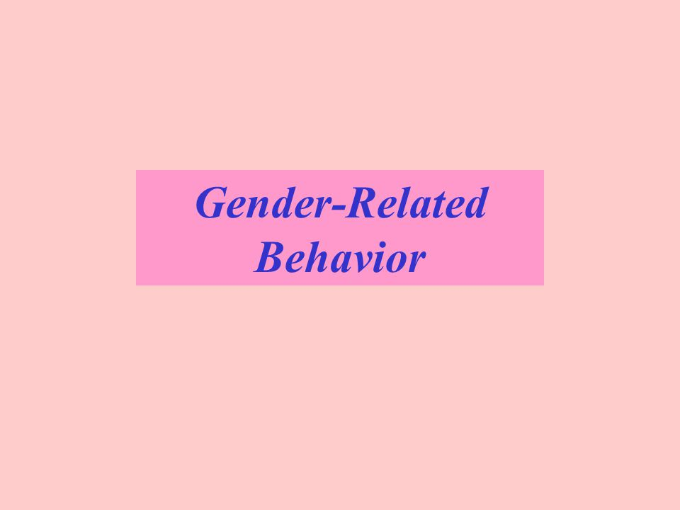 Gender-Related Behavior