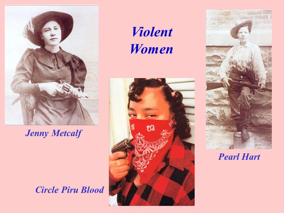 Violent Women Jenny Metcalf Pearl Hart Circle Piru Blood