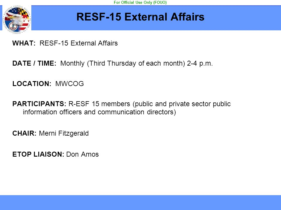 RESF-15 External Affairs WHAT: RESF-15 External Affairs DATE / TIME: Monthly (Third Thursday of each month) 2-4 p.m. LOCATION: MWCOG PARTICIPANTS: R-E