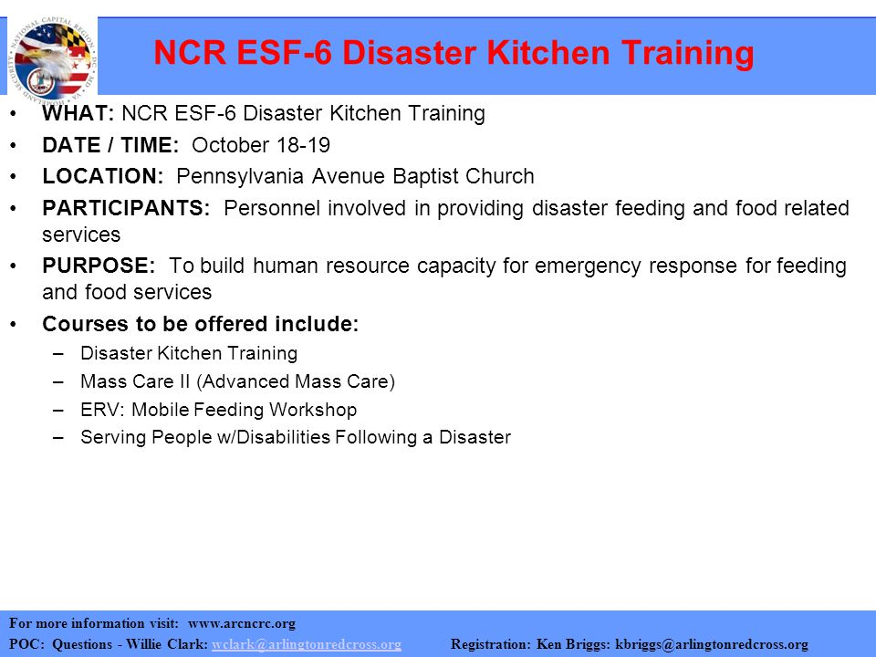 NCR ESF-6 Disaster Kitchen Training WHAT: NCR ESF-6 Disaster Kitchen Training DATE / TIME: October 18-19 LOCATION: Pennsylvania Avenue Baptist Church