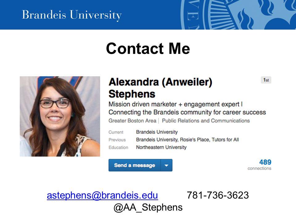 Contact Me astephens@brandeis.eduastephens@brandeis.edu 781-736-3623 @AA_Stephens