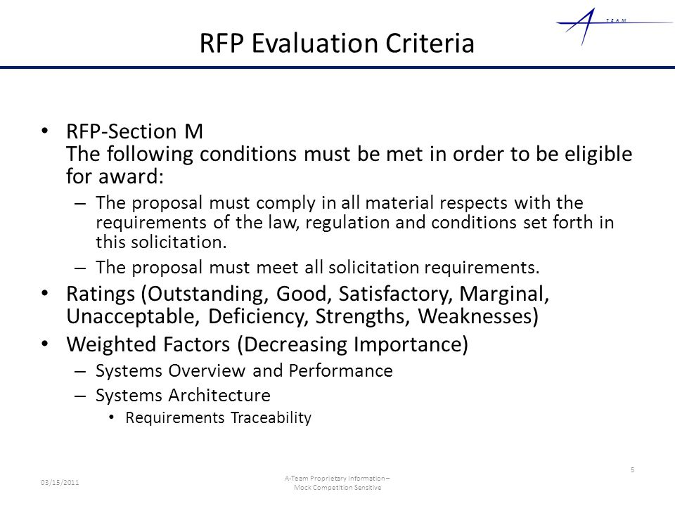 TEAM RFP Evaluation Criteria RFP-Section M The following conditions must be met in order to be eligible for award: – The proposal must comply in all m