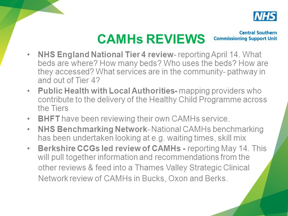 CAMHs REVIEWS NHS England National Tier 4 review- reporting April 14.