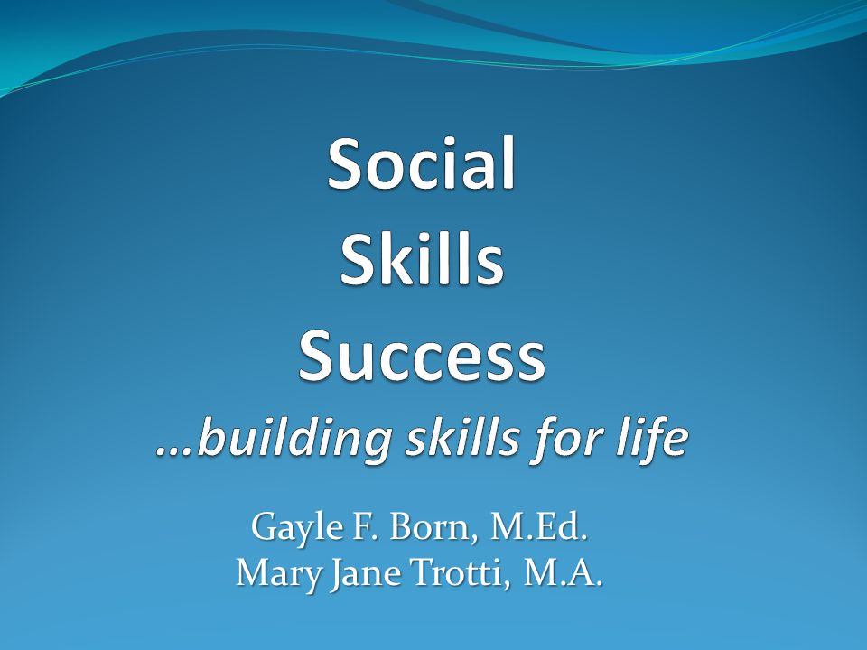 Gayle F. Born, M.Ed. Mary Jane Trotti, M.A.