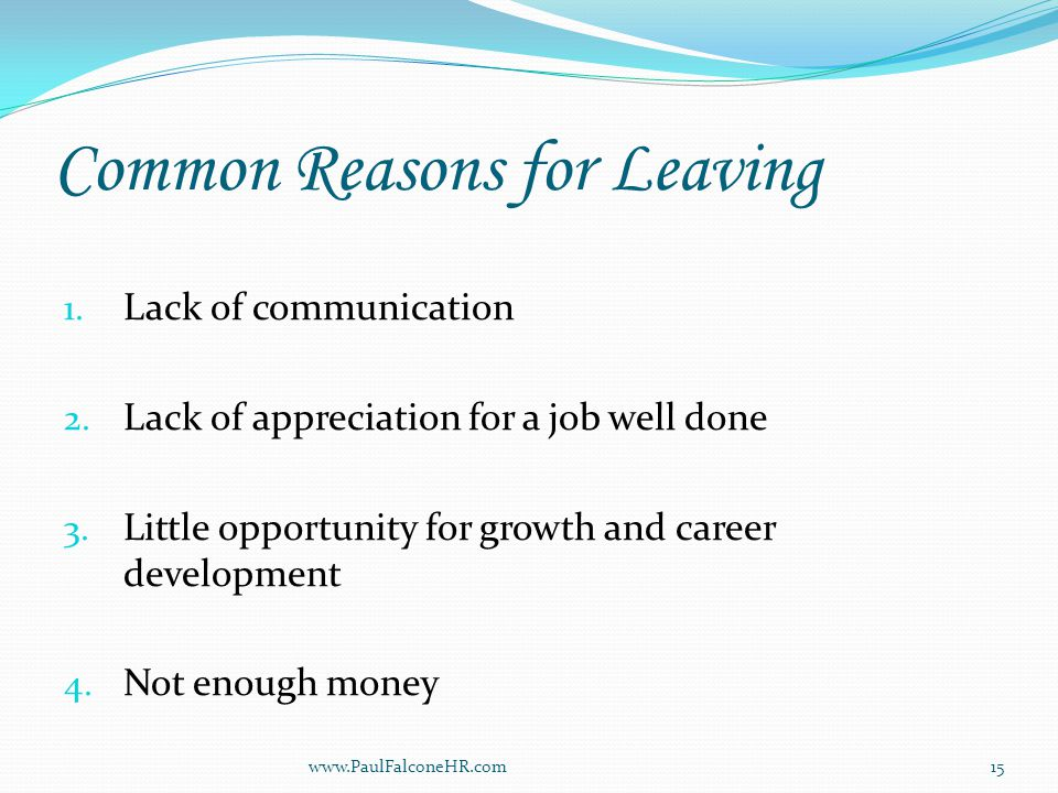 Common Reasons for Leaving 1. Lack of communication 2.