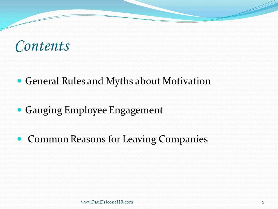Contents (cont.) Headhunter Resignation Drills and the Critical Art of the Stay Interview Strategies to Rev Up and Re-Engage a Tired Workforce Lessons in Workplace Motivation www.PaulFalconeHR.com3