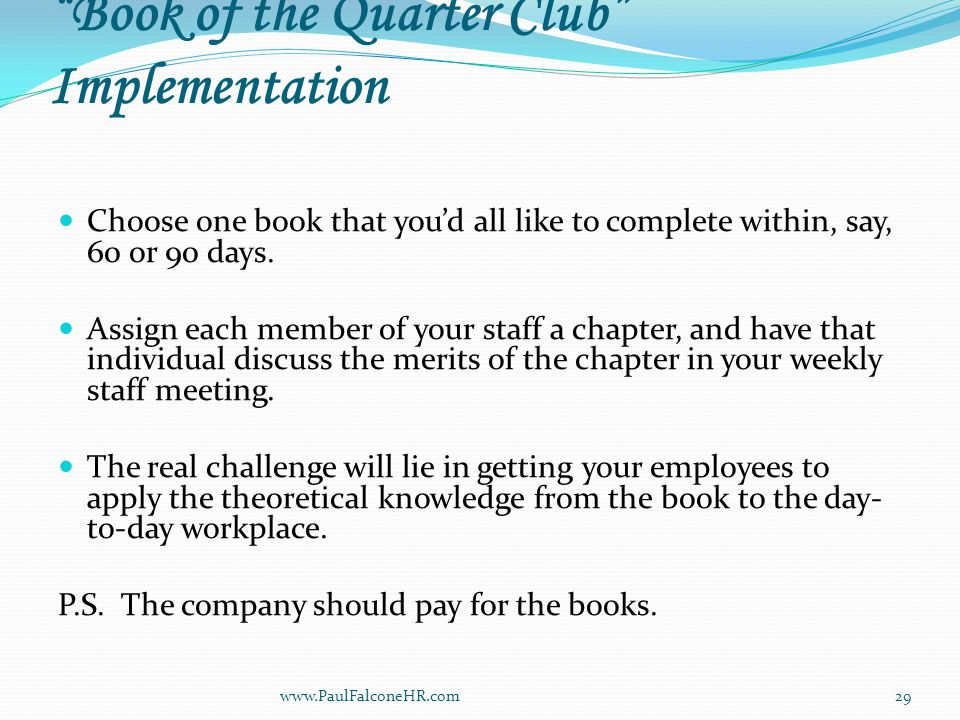 Book of the Quarter Club Implementation Choose one book that you'd all like to complete within, say, 60 or 90 days.