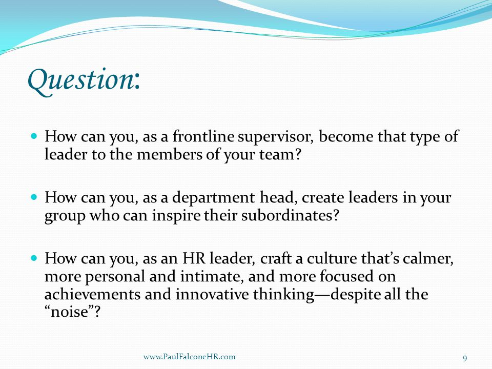 Stay Interviews (cont.) If the average response will typically come in around an 8, ask the follow-up questions: (1) Why are you an 8.