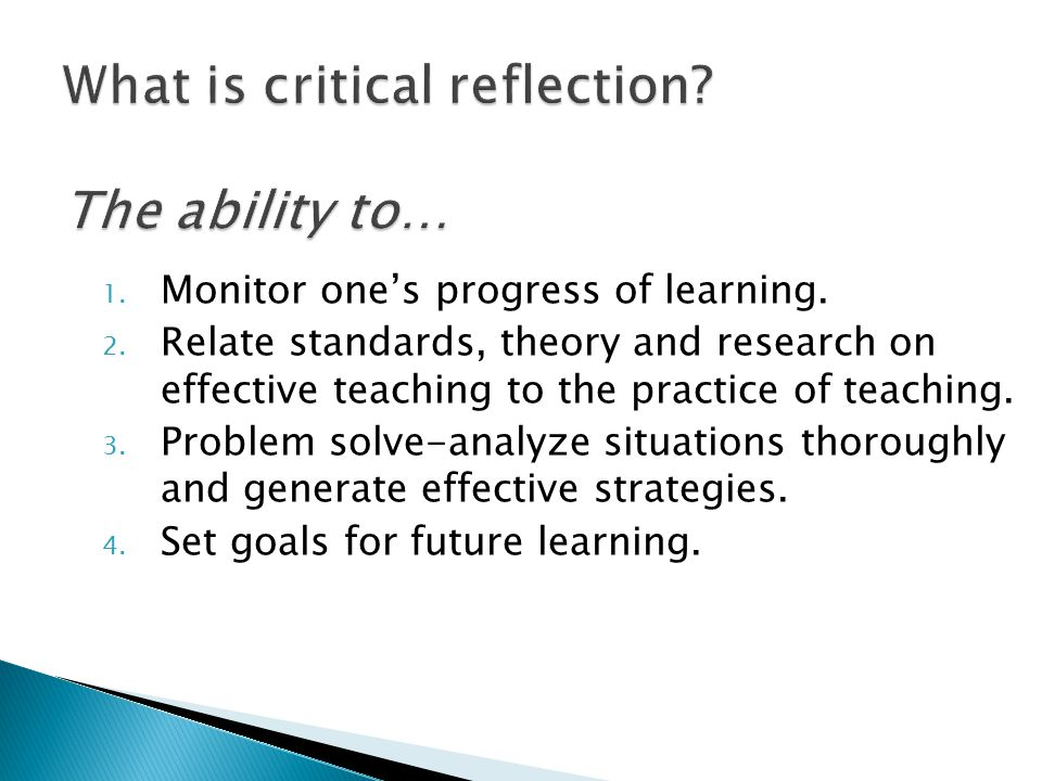 1. Monitor one's progress of learning. 2.