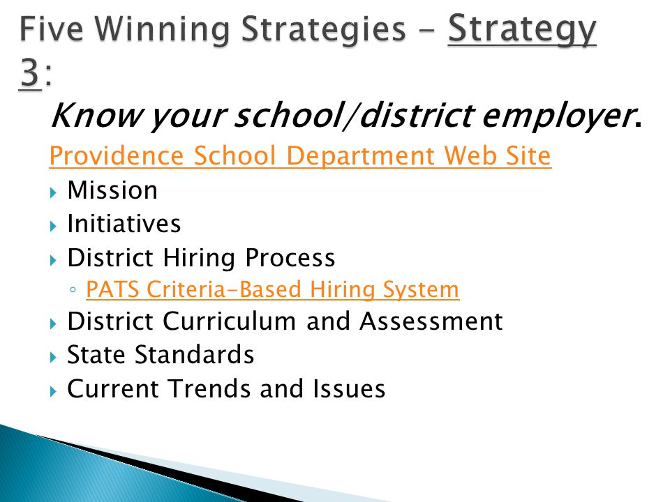 Know your school/district employer. Providence School Department Web Site  Mission  Initiatives  District Hiring Process ◦ PATS Criteria-Based Hiri