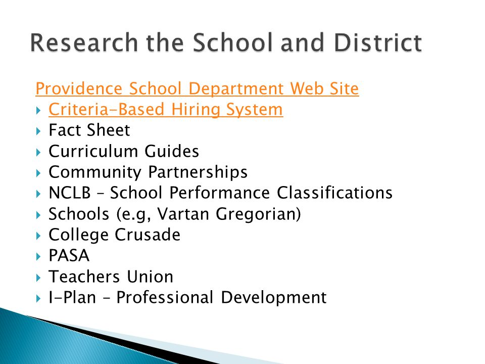 Providence School Department Web Site  Criteria-Based Hiring System Criteria-Based Hiring System  Fact Sheet  Curriculum Guides  Community Partnerships  NCLB – School Performance Classifications  Schools (e.g, Vartan Gregorian)  College Crusade  PASA  Teachers Union  I-Plan – Professional Development