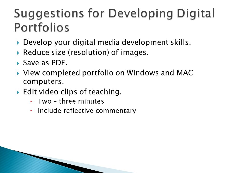  Develop your digital media development skills.  Reduce size (resolution) of images.  Save as PDF.  View completed portfolio on Windows and MAC co