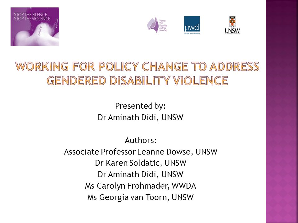 Presented by: Dr Aminath Didi, UNSW Authors: Associate Professor Leanne Dowse, UNSW Dr Karen Soldatic, UNSW Dr Aminath Didi, UNSW Ms Carolyn Frohmader, WWDA Ms Georgia van Toorn, UNSW