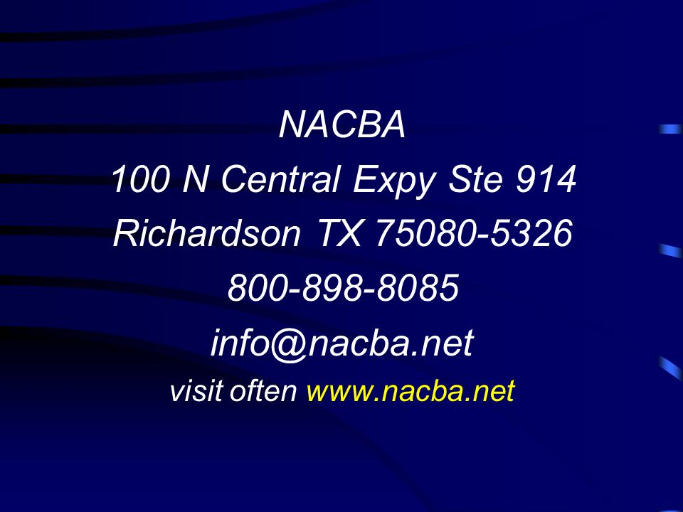NACBA 100 N Central Expy Ste 914 Richardson TX 75080-5326 800-898-8085 info@nacba.net visit often www.nacba.net
