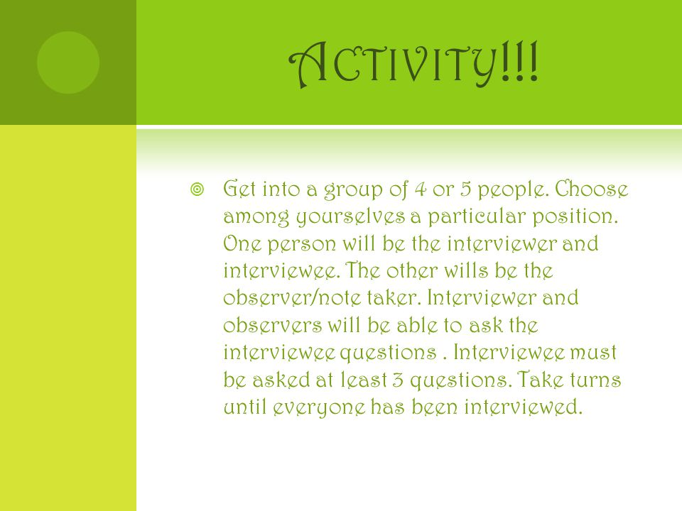 A CTIVITY !!.  Get into a group of 4 or 5 people.
