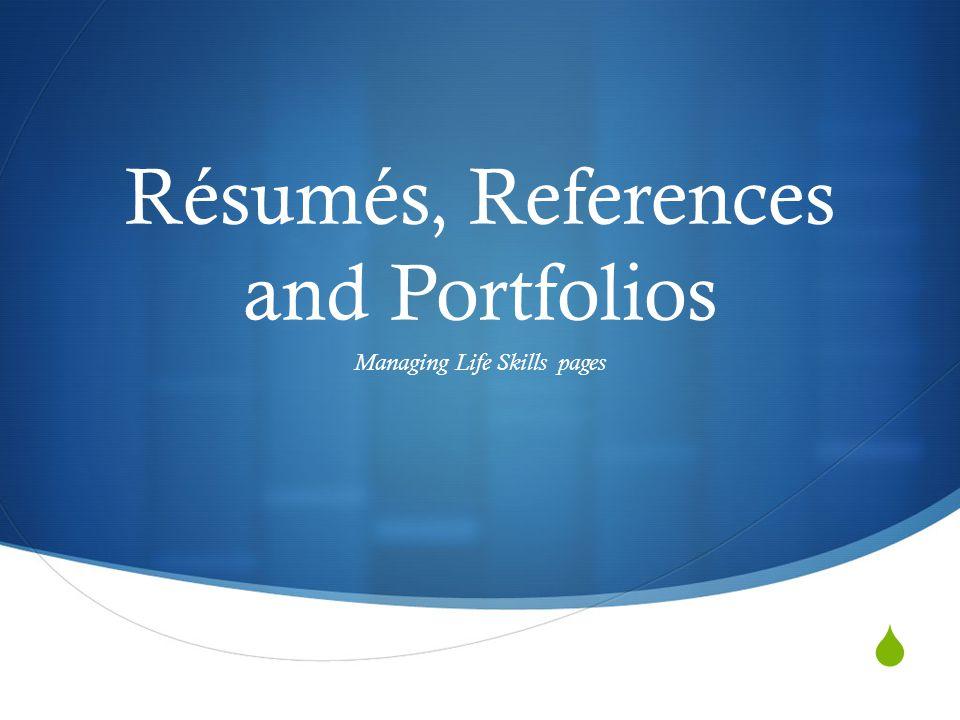  Résumés, References and Portfolios Managing Life Skills pages