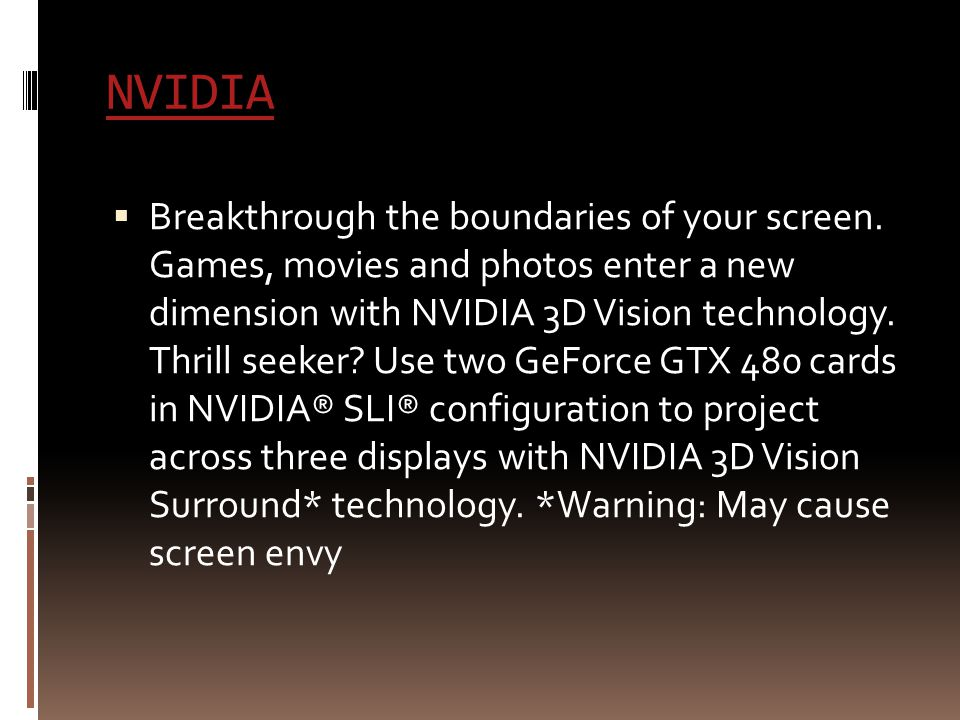 NVIDIA  Breakthrough the boundaries of your screen.