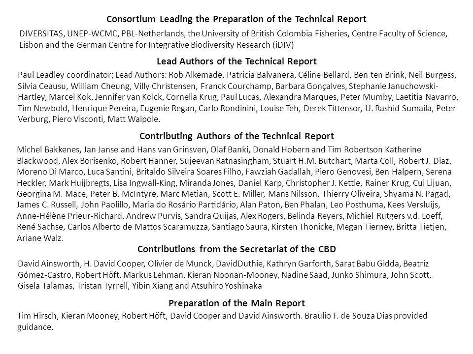 Lead Authors of the Technical Report Paul Leadley coordinator; Lead Authors: Rob Alkemade, Patricia Balvanera, Céline Bellard, Ben ten Brink, Neil Bu