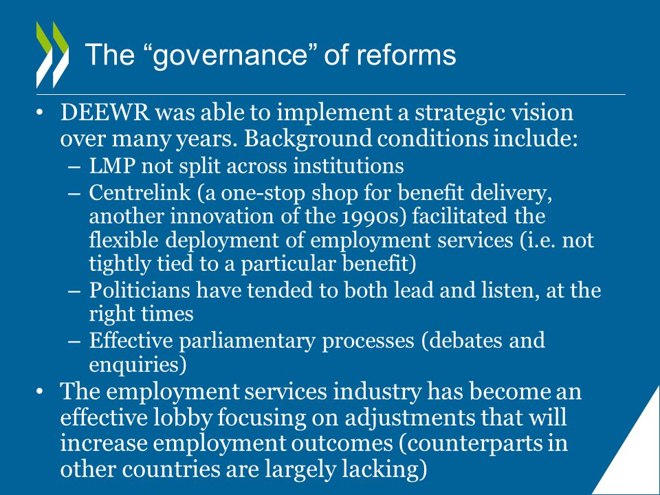 The governance of reforms DEEWR was able to implement a strategic vision over many years.