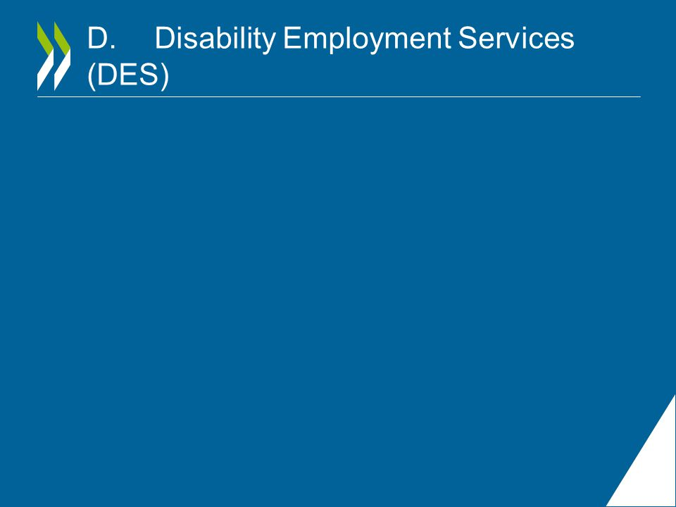 D.Disability Employment Services (DES)