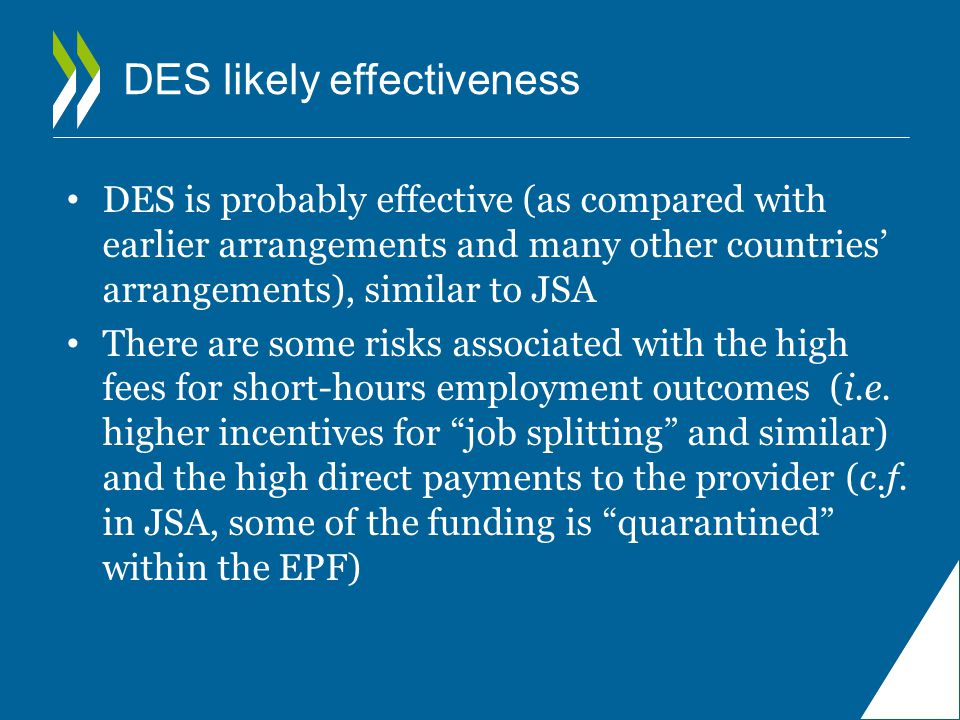 DES likely effectiveness DES is probably effective (as compared with earlier arrangements and many other countries' arrangements), similar to JSA Ther