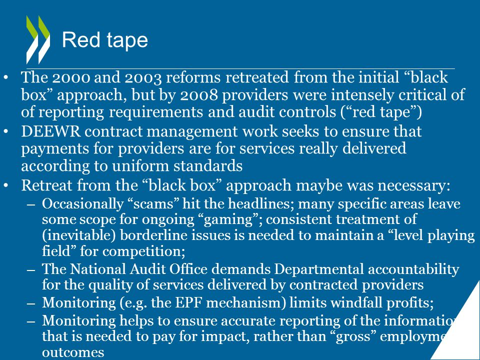 """Red tape The 2000 and 2003 reforms retreated from the initial """"black box"""" approach, but by 2008 providers were intensely critical of of reporting requ"""
