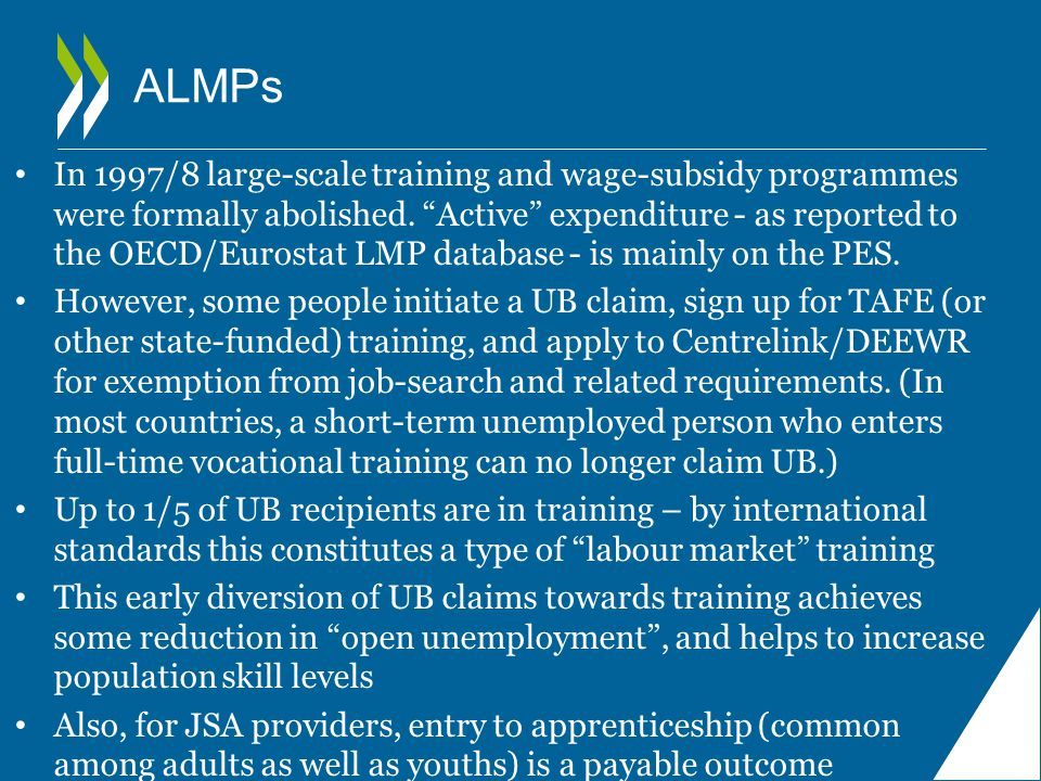 ALMPs In 1997/8 large-scale training and wage-subsidy programmes were formally abolished.