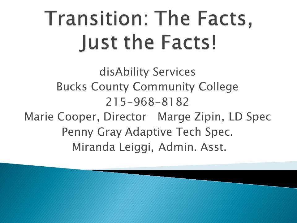 disAbility Services Bucks County Community College 215-968-8182 Marie Cooper, Director Marge Zipin, LD Spec Penny Gray Adaptive Tech Spec. Miranda Lei