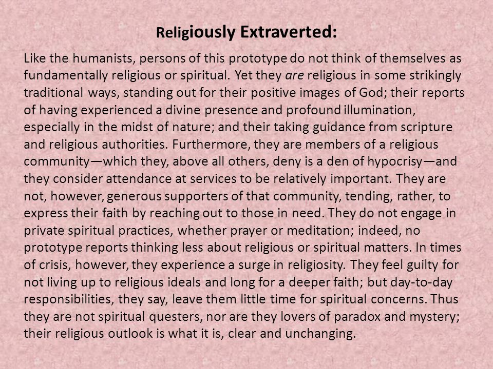 Relig iously Extraverted: Like the humanists, persons of this prototype do not think of themselves as fundamentally religious or spiritual.