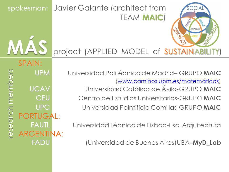 SUSTAINABILITY APPLIED MODEL of SUSTAINABILITYObjective: Development of a mathematical model for the evaluation of the social, economical and environmental sustainability and its application in two real scenes: 1.Development of deprived and small rural populations.