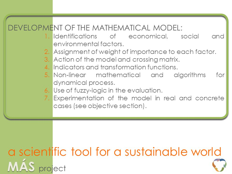 DEVELOPMENT OF THE MATHEMATICAL MODEL: 1.Identifications of economical, social and environmental factors.