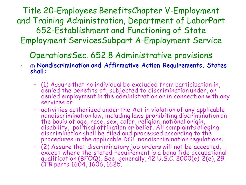 Title 20-Employees BenefitsChapter V-Employment and Training Administration, Department of LaborPart 652-Establishment and Functioning of State Employment ServicesSubpart A-Employment Service OperationsSec.