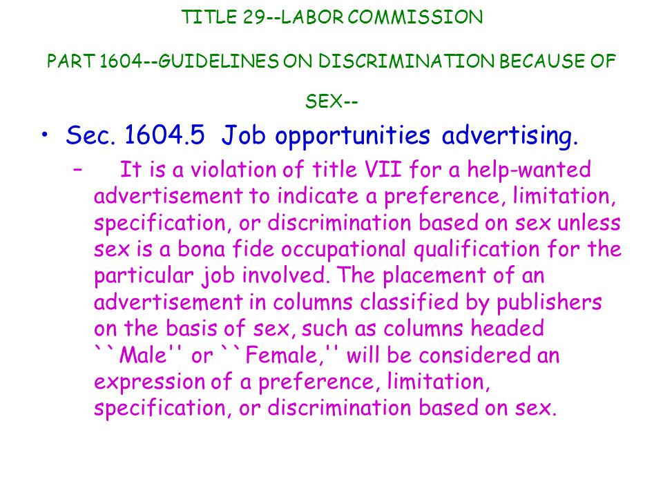 TITLE 29--LABOR COMMISSION PART 1604--GUIDELINES ON DISCRIMINATION BECAUSE OF SEX-- Sec.