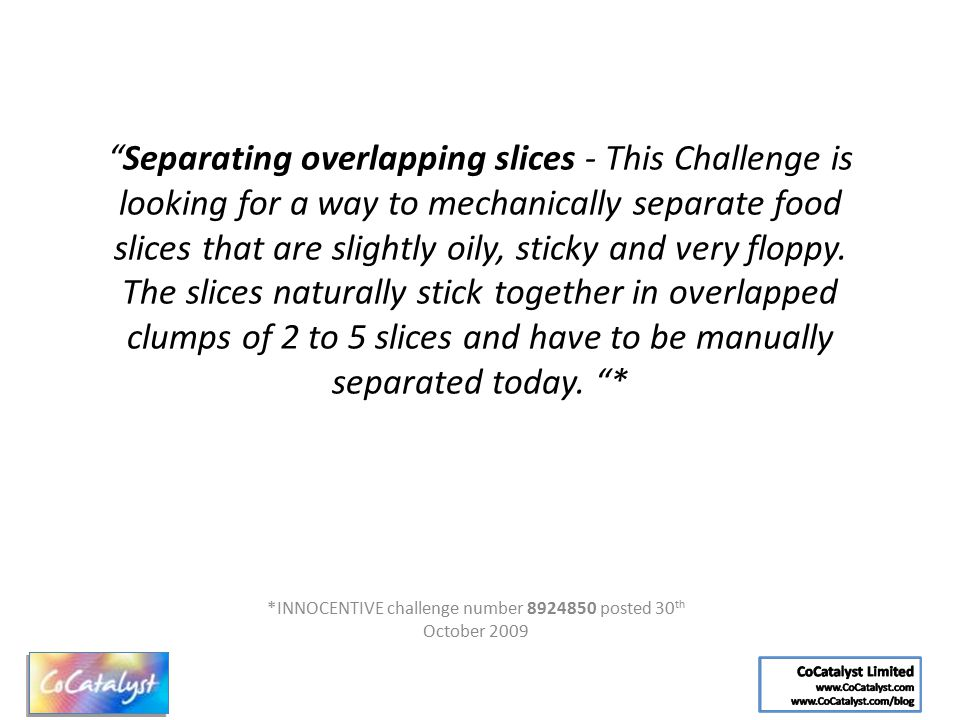 """Separating overlapping slices - This Challenge is looking for a way to mechanically separate food slices that are slightly oily, sticky and very flop"