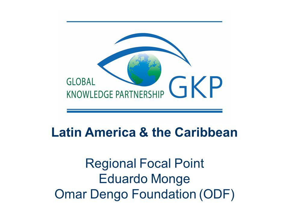 Latin America & the Caribbean Regional Focal Point Eduardo Monge Omar Dengo Foundation (ODF)