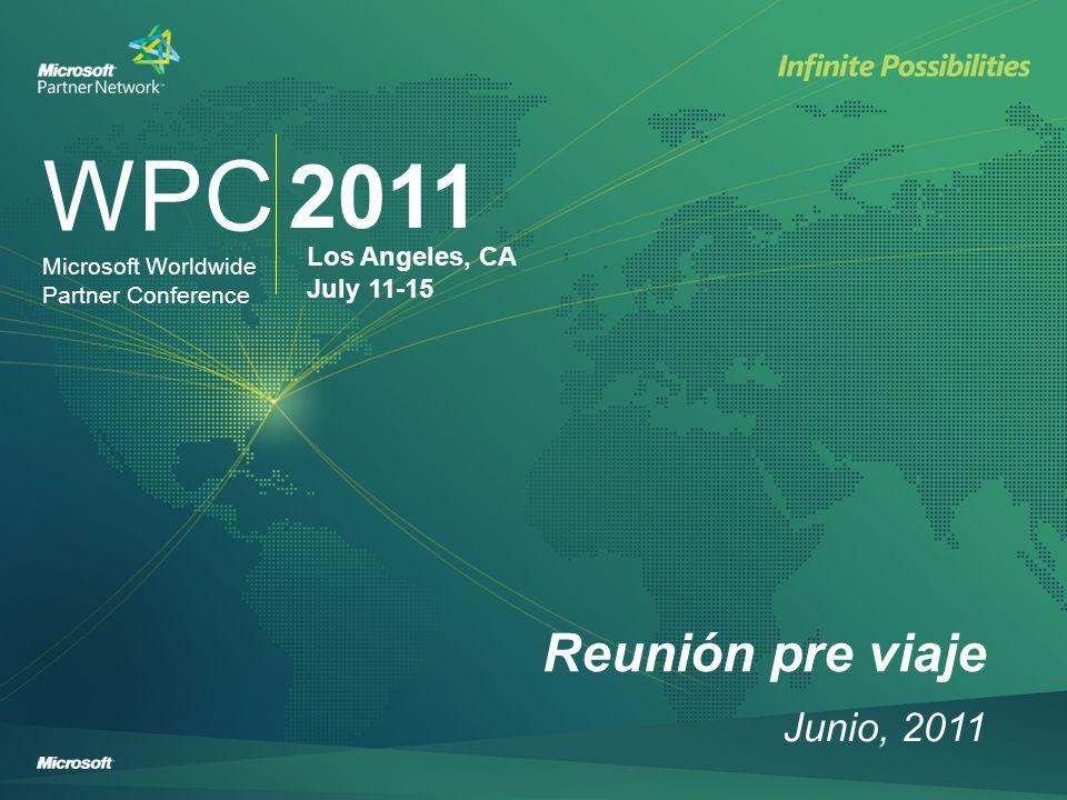 WPC 2011 Los Angeles, CA July 11-15 Microsoft Worldwide Partner Conference Agenda General: Desayunos Vision Keynotes Almuerzos y Breaks Sesiones y reuniones Sesiones especiales Celebraciones
