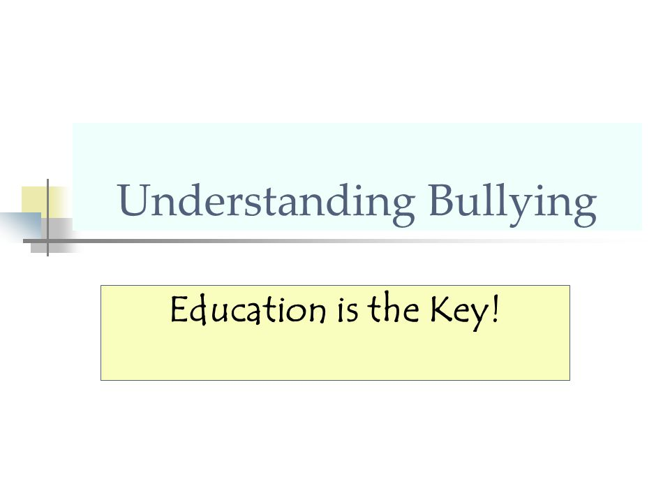 Understanding Bullying Education is the Key!