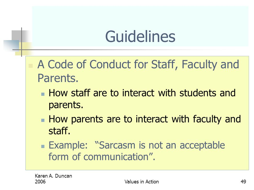 Karen A.Duncan 2006Values in Action49 Guidelines A Code of Conduct for Staff, Faculty and Parents.