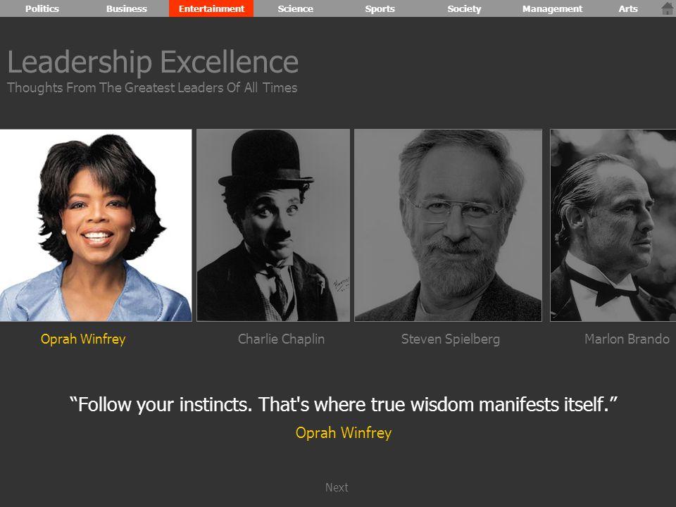 """Oprah WinfreyCharlie ChaplinSteven SpielbergMarlon Brando """"Follow your instincts. That's where true wisdom manifests itself."""" Oprah Winfrey Leadership"""