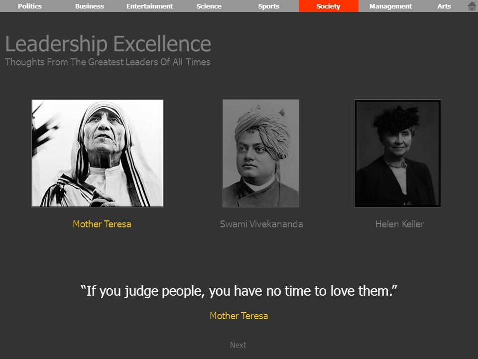 If you judge people, you have no time to love them. Mother Teresa Leadership Excellence Thoughts From The Greatest Leaders Of All Times Mother TeresaHelen KellerSwami Vivekananda PoliticsBusinessEntertainmentScienceSportsSocietyManagementArts Next