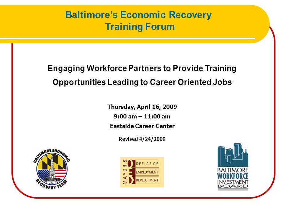 Welcome Karen Sitnick Director Mayor's Office of Employment Development Baltimore's Economic Recovery Training Forum