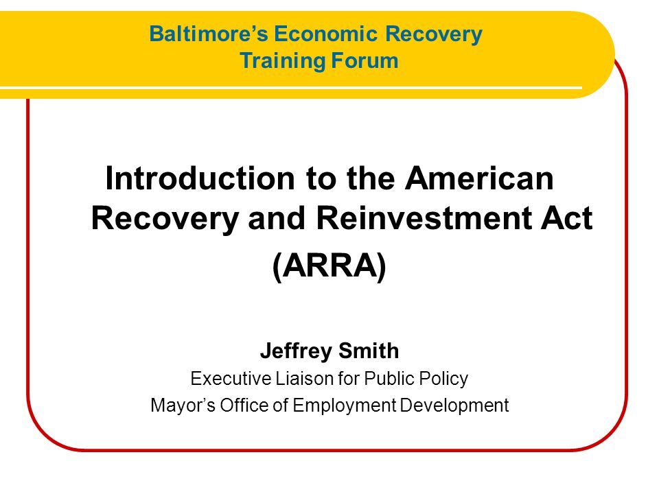 ARRA- An Opportunity to Increase Training for Baltimore Residents Class Sized Training with CBO's for special populations Registered Apprenticeships Entrepreneurship Training Coupled OST and Adult Education/ Literacy Training Coupled OST and ESL Baltimore's Economic Recovery Training Forum