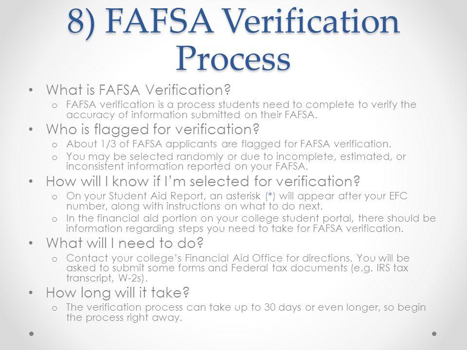 8) FAFSA Verification Process What is FAFSA Verification.